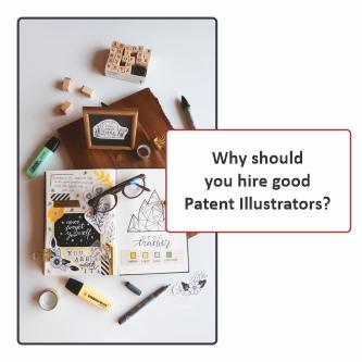 Why should you hire good Patent Illustrators