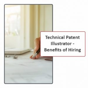technical Patent Illustrator Benefits of Hiring