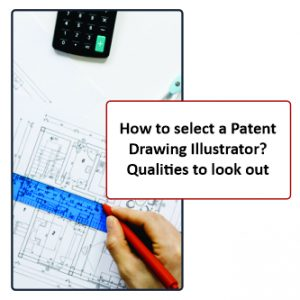 How to Select a Patent Drawing Illustrator