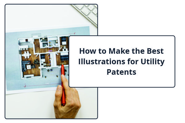 How to Make the Best Illustrations for Utility Patents