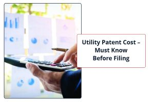 Utility Patent Cost Must know before filing