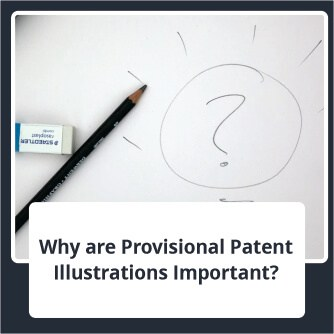 Why are Provisional Patent illustrations Important