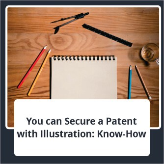 You can Secure a Patent with Illustration