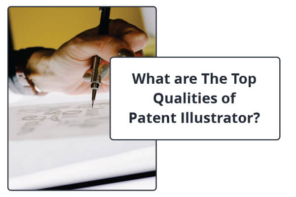 What are The Top Qualities of Patent Illustrator