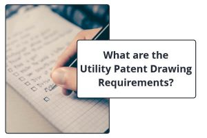 What are the Utility Patent Drawing Requirements